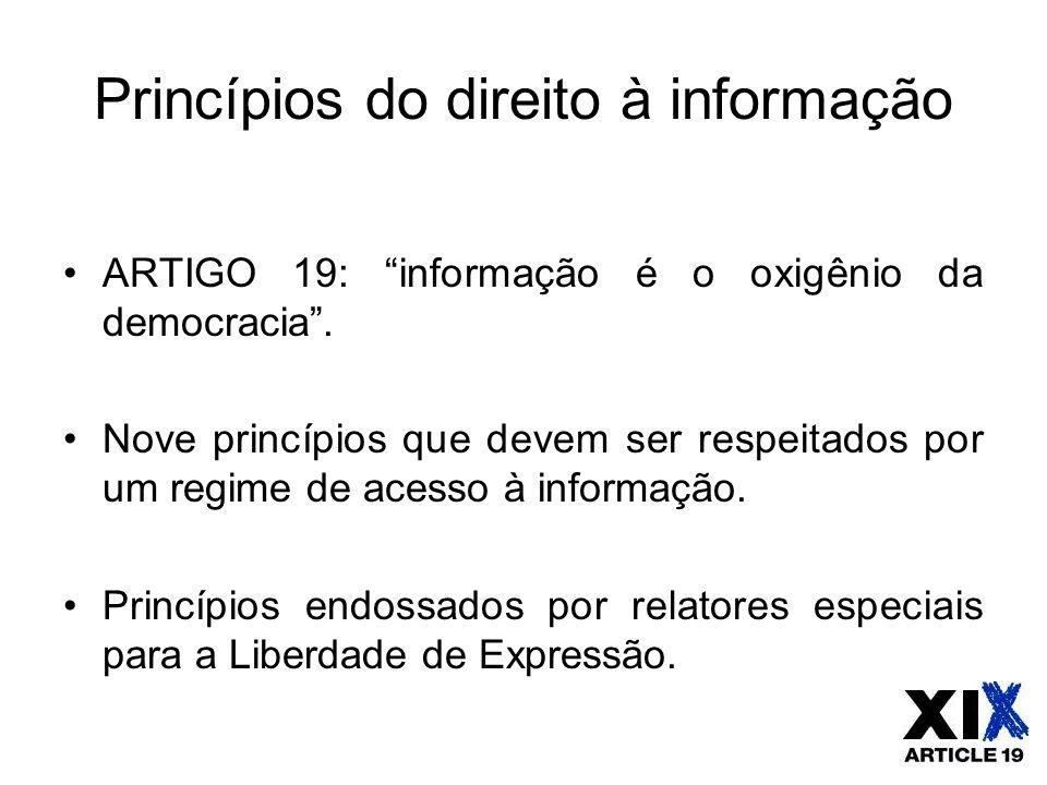 """Princípios do direito à informação ARTIGO 19: """"informação é o oxigênio da democracia"""". Nove princípios que devem ser respeitados por um regime de aces"""