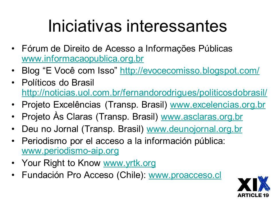 """Iniciativas interessantes Fórum de Direito de Acesso a Informações Públicas www.informacaopublica.org.br www.informacaopublica.org.br Blog """"E Você com"""