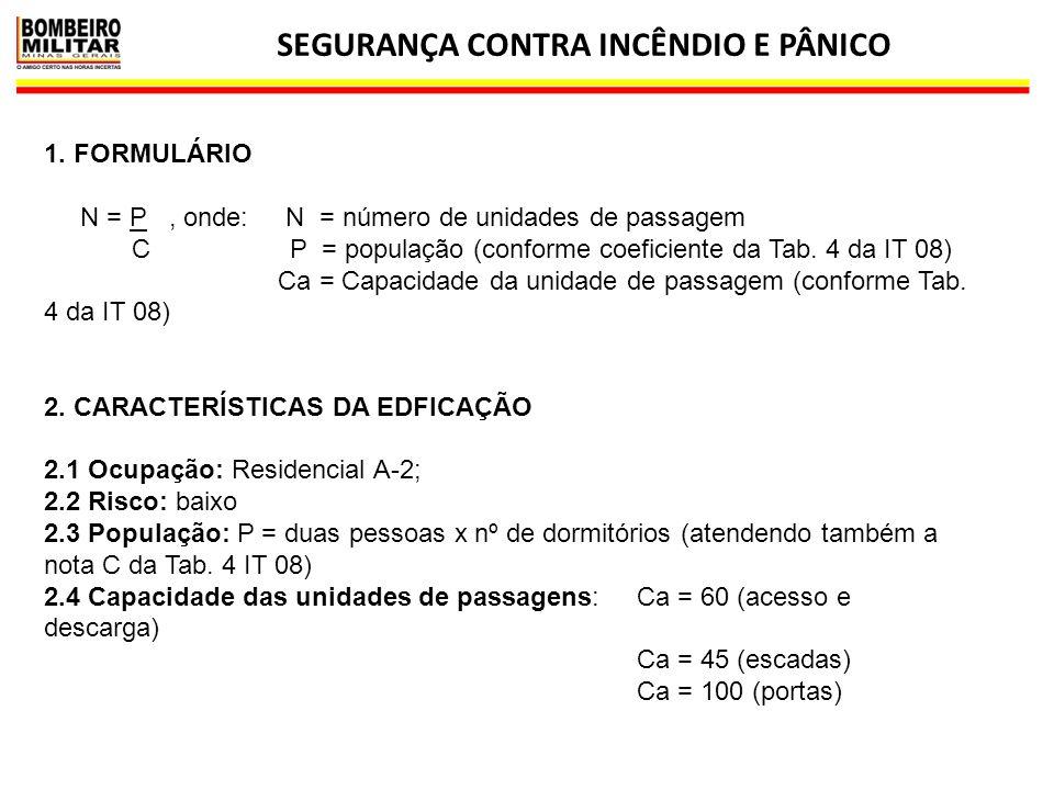 SEGURANÇA CONTRA INCÊNDIO E PÂNICO 16 3.