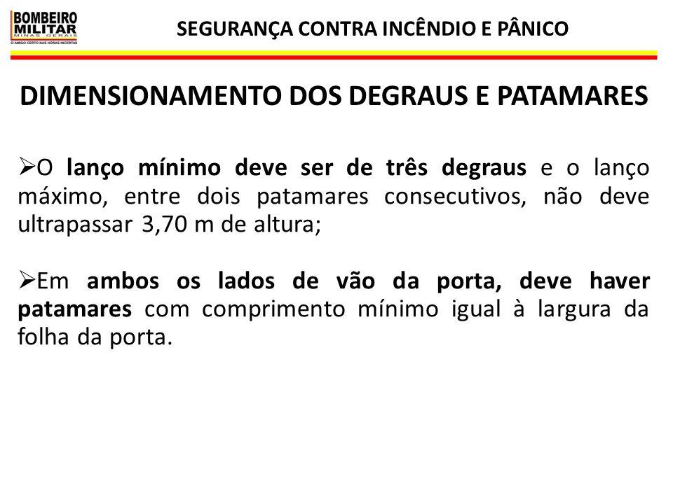 SEGURANÇA CONTRA INCÊNDIO E PÂNICO 49 DIMENSIONAMENTO DOS DEGRAUS E PATAMARES Lanço mínimo de 3 degraus