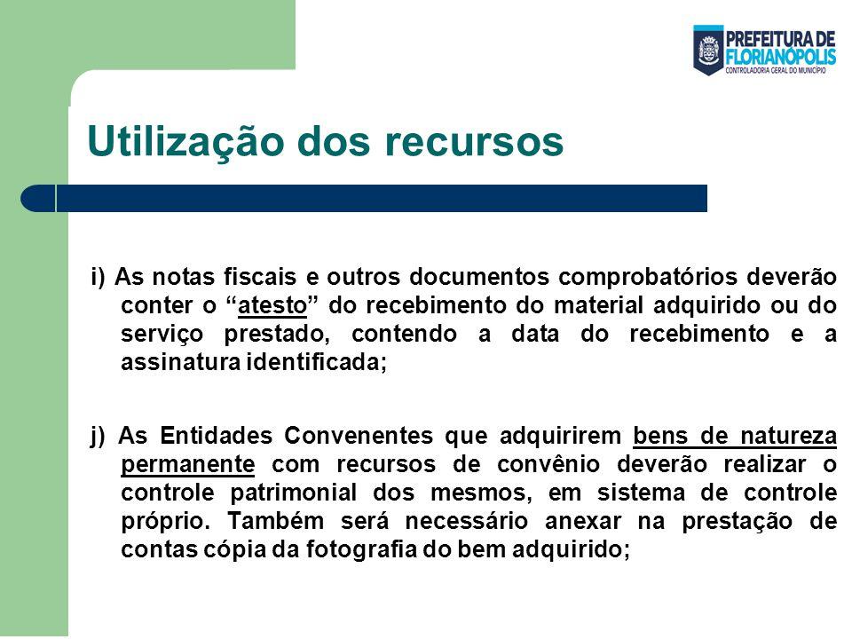 """Utilização dos recursos i) As notas fiscais e outros documentos comprobatórios deverão conter o """"atesto"""" do recebimento do material adquirido ou do se"""
