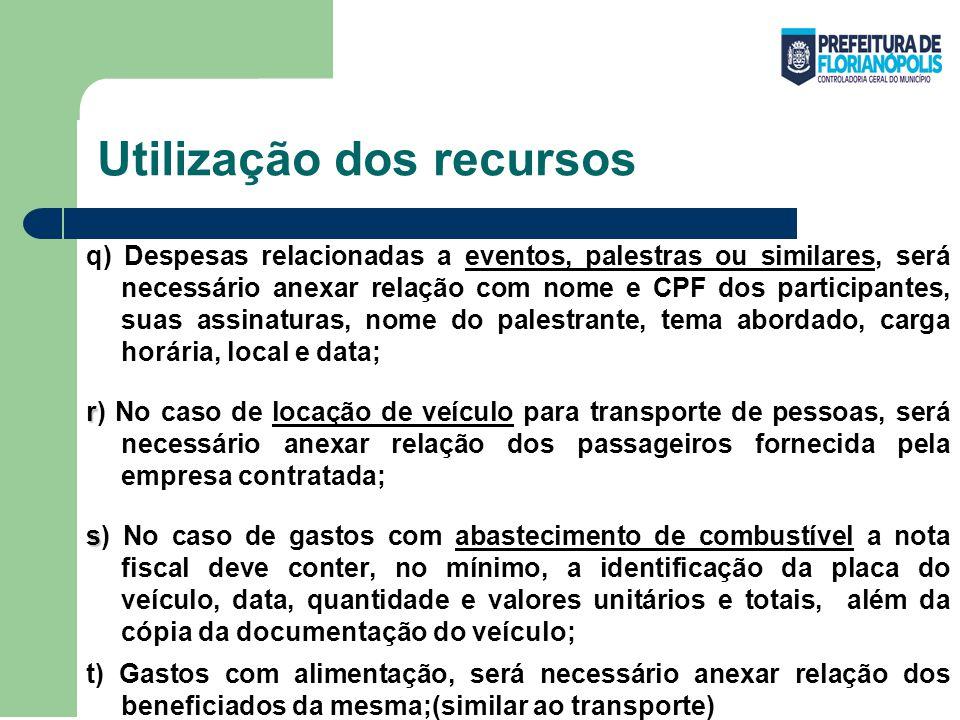 Utilização dos recursos q) Despesas relacionadas a eventos, palestras ou similares, será necessário anexar relação com nome e CPF dos participantes, s