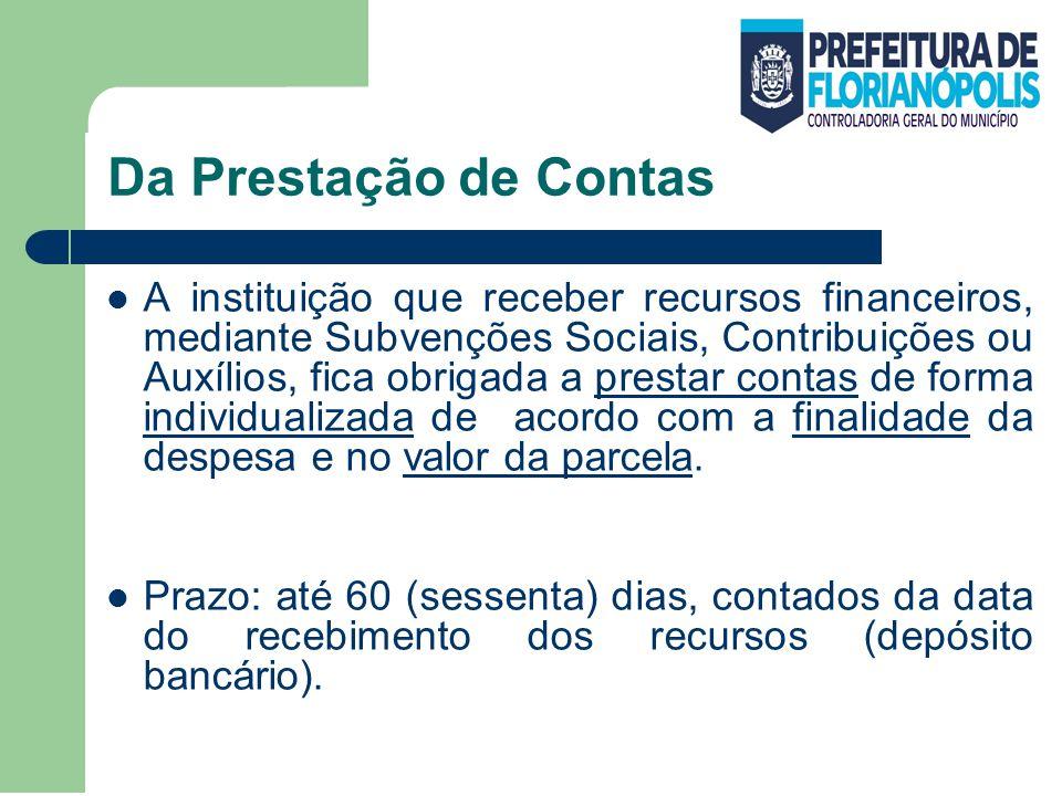 Documentos Obrigatórios Os documentos obrigatórios que devem compor a prestação de contas, são:
