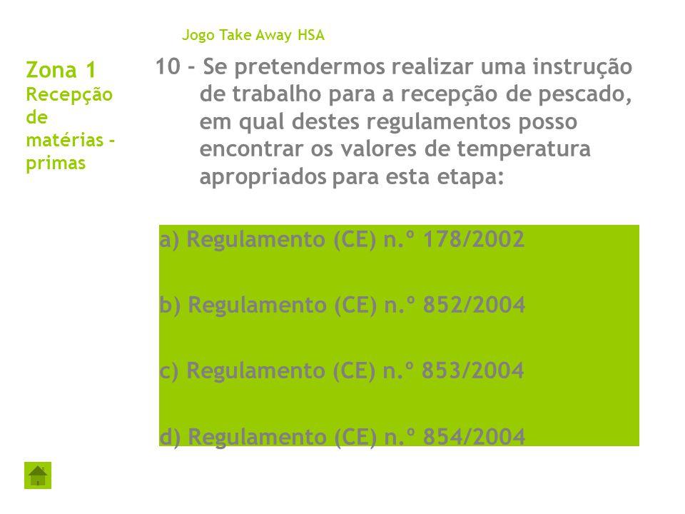 Zona 1 Recepção de matérias - primas 10 - Se pretendermos realizar uma instrução de trabalho para a recepção de pescado, em qual destes regulamentos p
