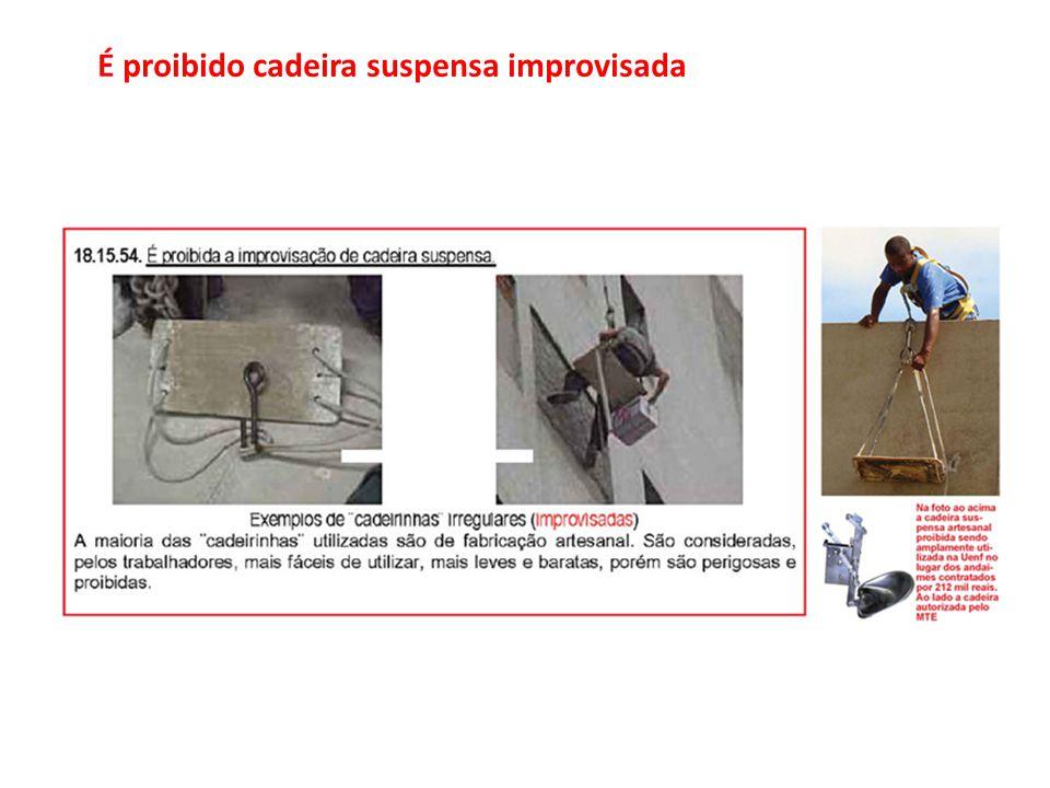 É proibido cadeira suspensa improvisada