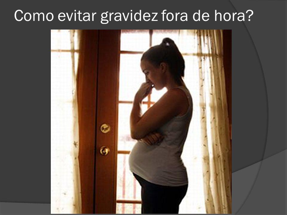 Como evitar gravidez fora de hora?
