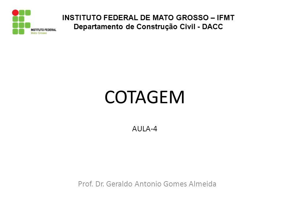 COTAGEM AULA-4 Prof. Dr. Geraldo Antonio Gomes Almeida