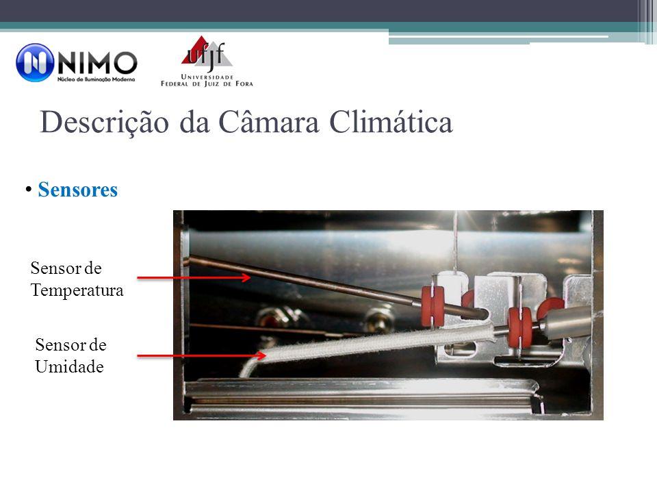 Descrição da Câmara Climática Sensores Sensor de Temperatura Sensor de Umidade