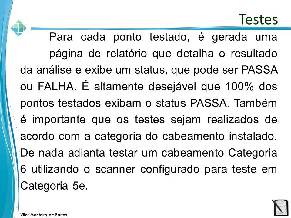 Vitor Monteiro de Barros Para cada ponto testado, é gerada uma página de relatório que detalha o resultado da análise e exibe um status, que pode ser