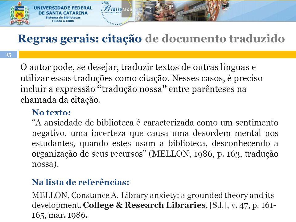O autor pode, se desejar, traduzir textos de outras línguas e utilizar essas traduções como citação.