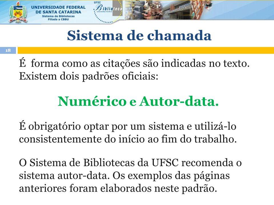 Sistema de chamada É forma como as citações são indicadas no texto.