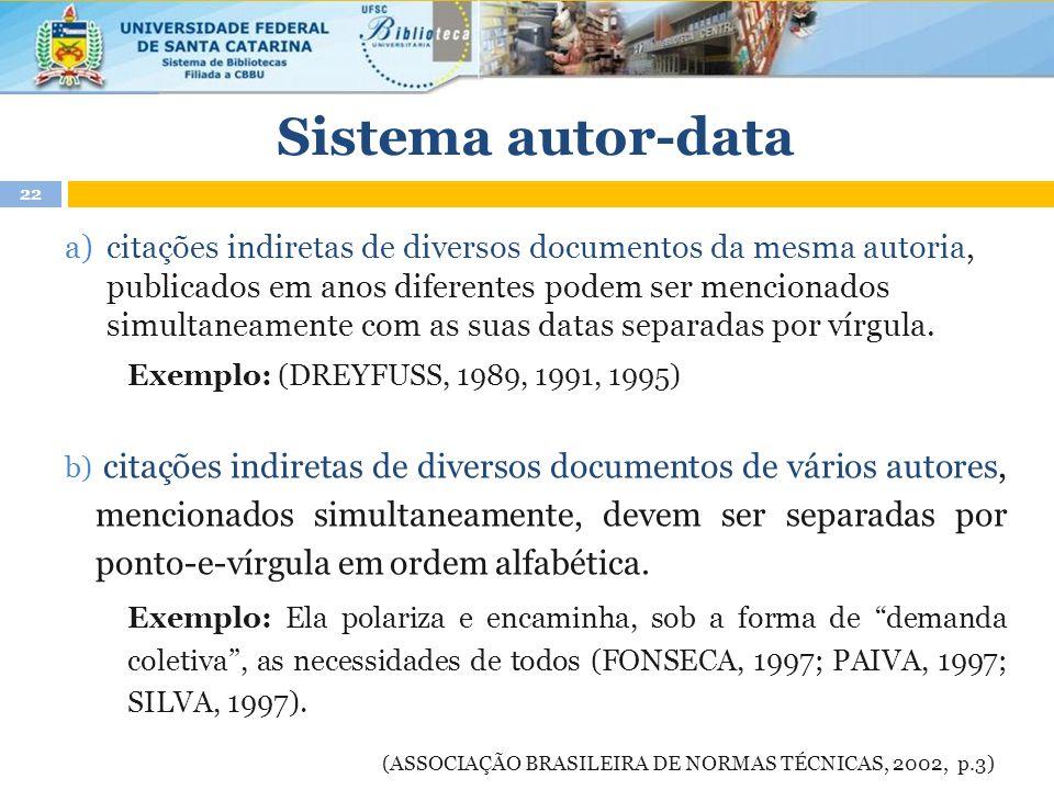 a)citações indiretas de diversos documentos da mesma autoria, publicados em anos diferentes podem ser mencionados simultaneamente com as suas datas separadas por vírgula.