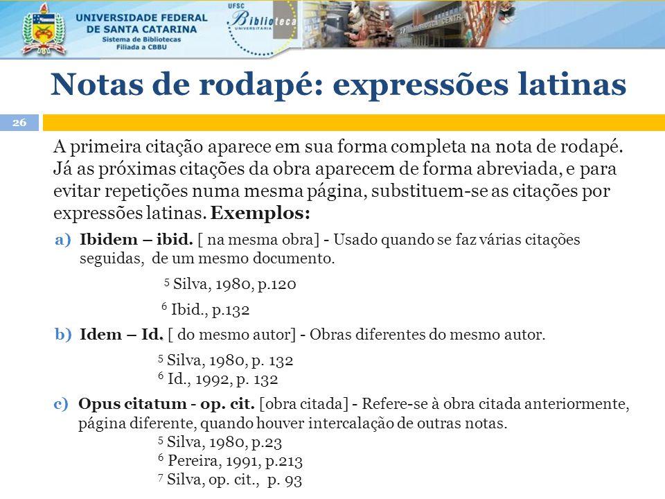 Notas de rodapé: expressões latinas A primeira citação aparece em sua forma completa na nota de rodapé.