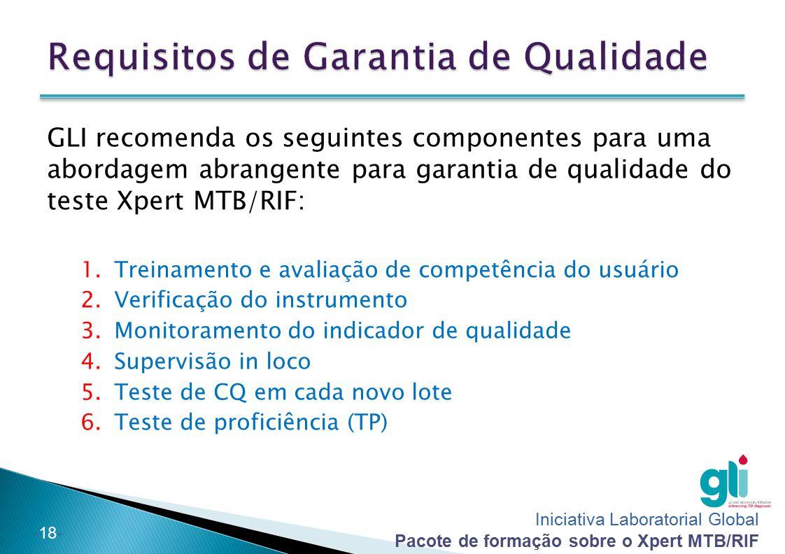 Iniciativa Laboratorial Global Pacote de formação sobre o Xpert MTB/RIF -18- GLI recomenda os seguintes componentes para uma abordagem abrangente para