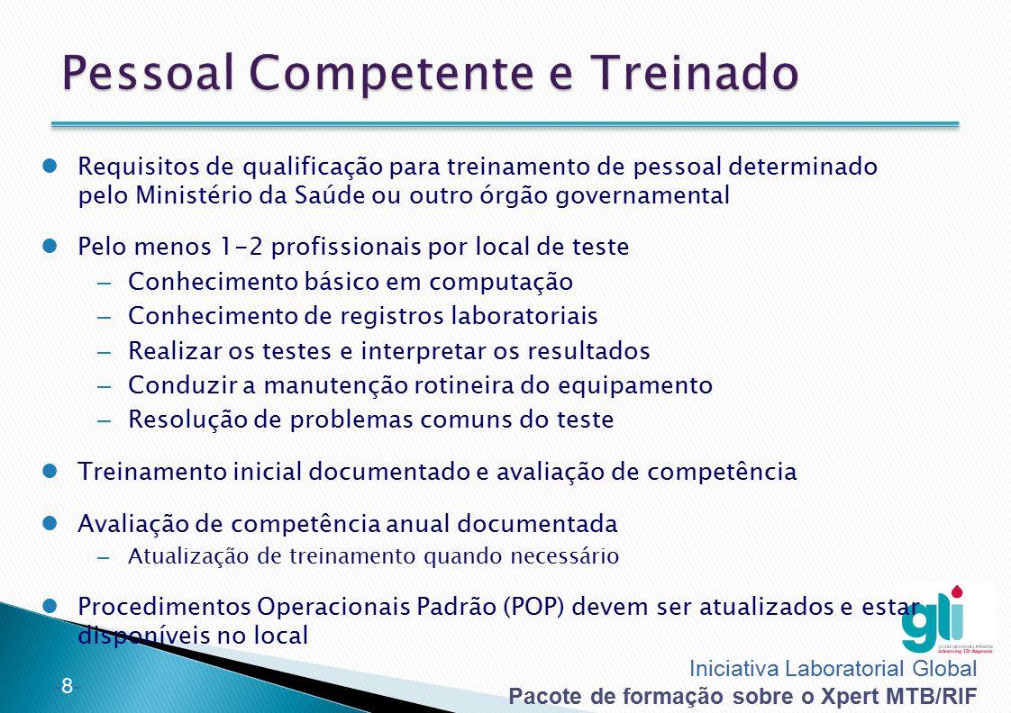 Iniciativa Laboratorial Global Pacote de formação sobre o Xpert MTB/RIF -8--8- Requisitos de qualificação para treinamento de pessoal determinado pelo
