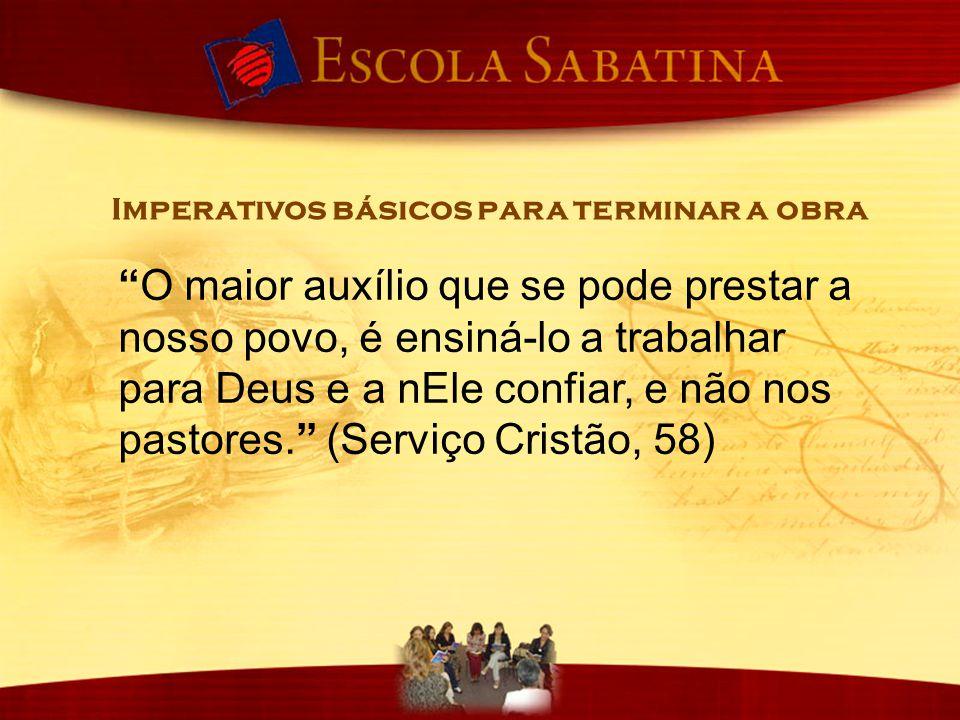 """""""O maior auxílio que se pode prestar a nosso povo, é ensiná-lo a trabalhar para Deus e a nEle confiar, e não nos pastores."""" (Serviço Cristão, 58) Impe"""