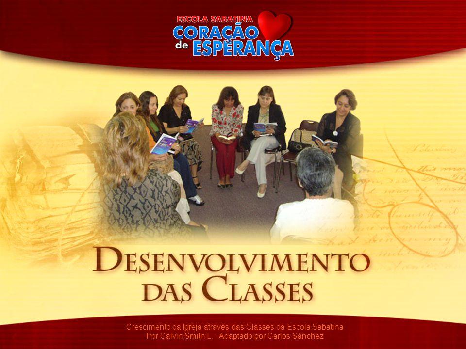 Crescimento da Igreja através das Classes da Escola Sabatina Por Calvin Smith L. - Adaptado por Carlos Sánchez