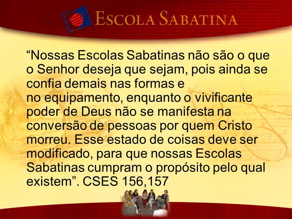 """""""Nossas Escolas Sabatinas não são o que o Senhor deseja que sejam, pois ainda se confia demais nas formas e no equipamento, enquanto o vivificante pod"""