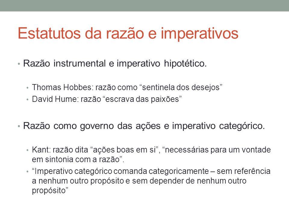 """Estatutos da razão e imperativos Razão instrumental e imperativo hipotético. Thomas Hobbes: razão como """"sentinela dos desejos"""" David Hume: razão """"escr"""