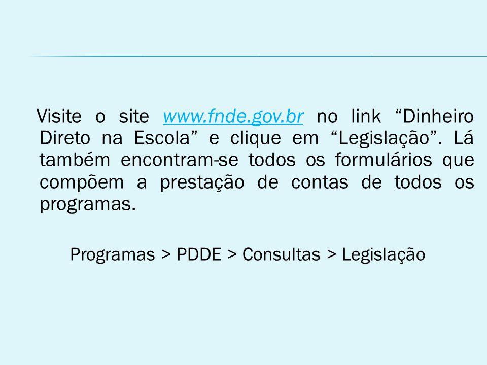 Visite o site www.fnde.gov.br no link Dinheiro Direto na Escola e clique em Legislação .
