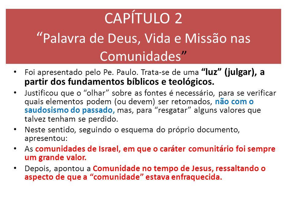 """CAPÍTULO 2 """" Palavra de Deus, Vida e Missão nas Comunidades"""" Foi apresentado pelo Pe. Paulo. Trata-se de uma """"luz"""" (julgar), a partir dos fundamentos"""
