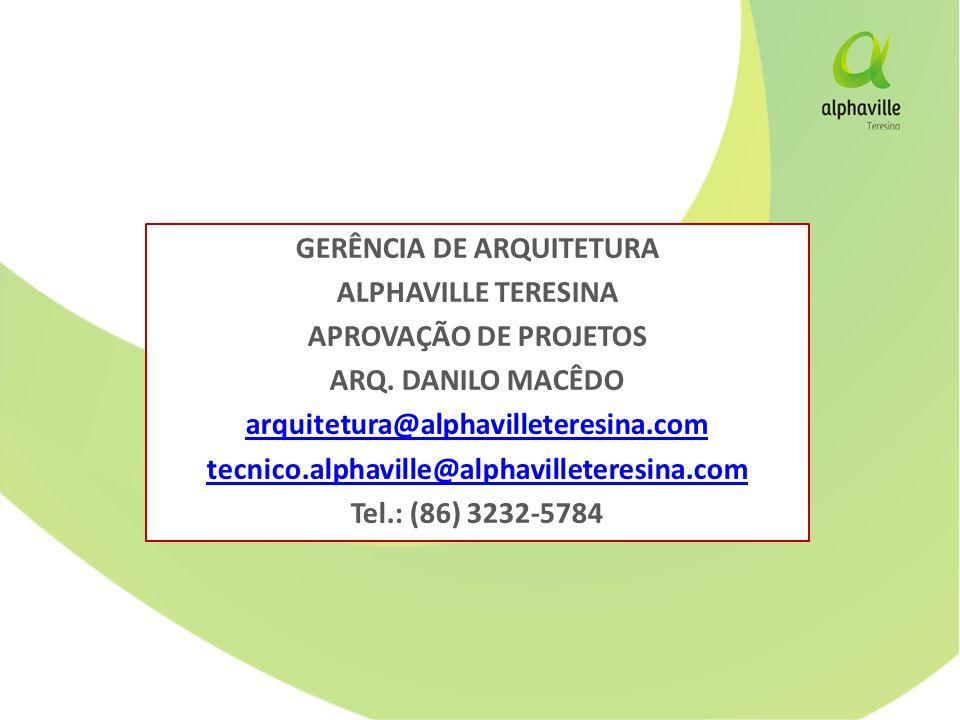 GERÊNCIA DE ARQUITETURA ALPHAVILLE TERESINA APROVAÇÃO DE PROJETOS ARQ.