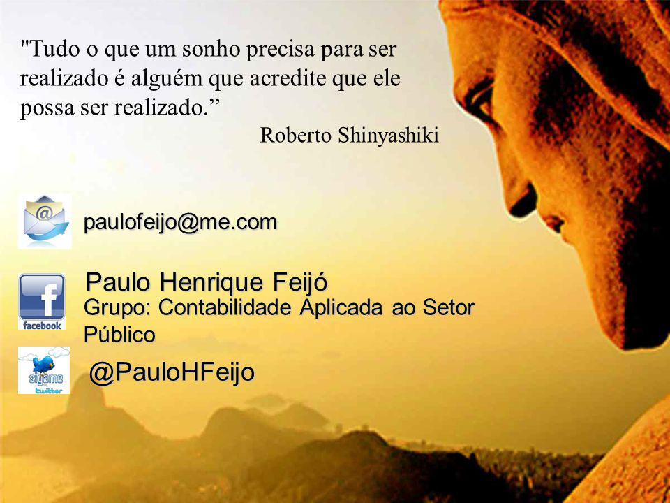 w w w. g e s t a o p u b l i c a. c o m. b r Fonte: STN @PauloHFeijo Paulo Henrique Feijó Grupo: Contabilidade Aplicada ao Setor Público