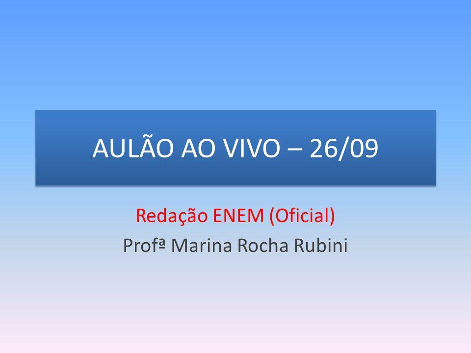 AULÃO AO VIVO – 26/09 Redação ENEM (Oficial) Profª Marina Rocha Rubini