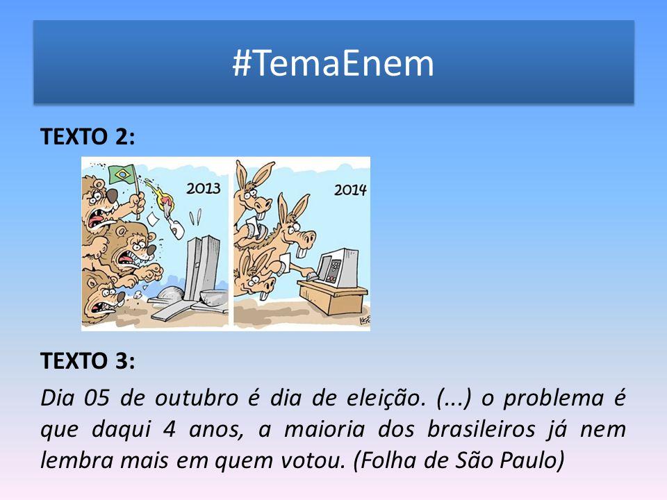 #TemaEnem TEXTO 2: TEXTO 3: Dia 05 de outubro é dia de eleição.