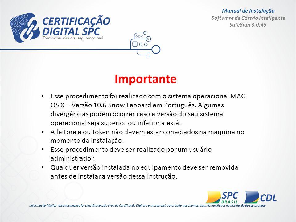 Manual de Instalação Software de Cartão Inteligente SafeSign 3.0.45 1.Identifique a versão e sistema operacional da sua maquina e faça o download do arquivo correspondente.