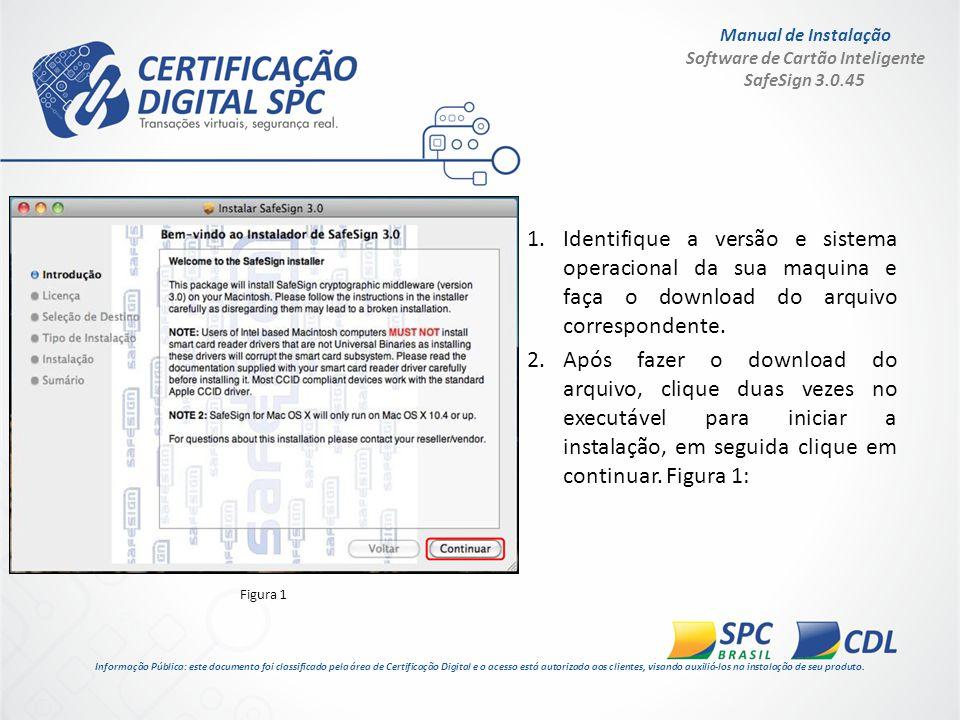 Manual de Instalação Software de Cartão Inteligente SafeSign 3.0.45 3.Na próxima tela selecione o idioma e clique em continuar.