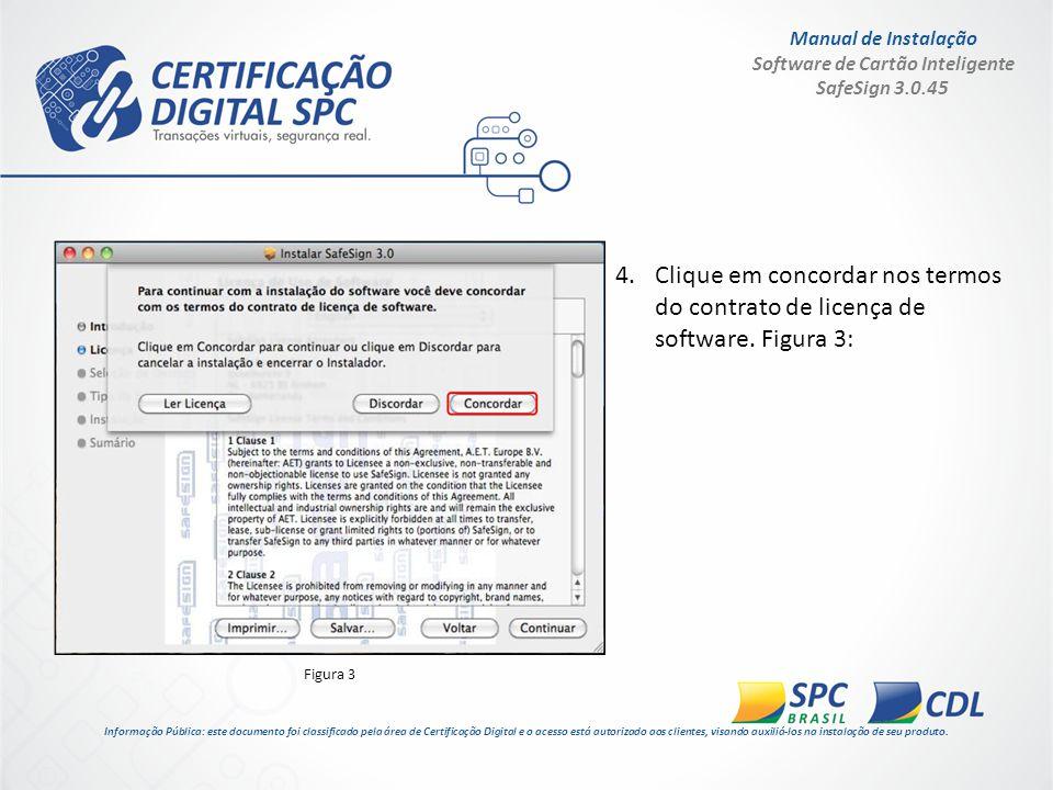 Manual de Instalação Software de Cartão Inteligente SafeSign 3.0.45 5.Agora selecione o destino da instalação e clique em continuar.