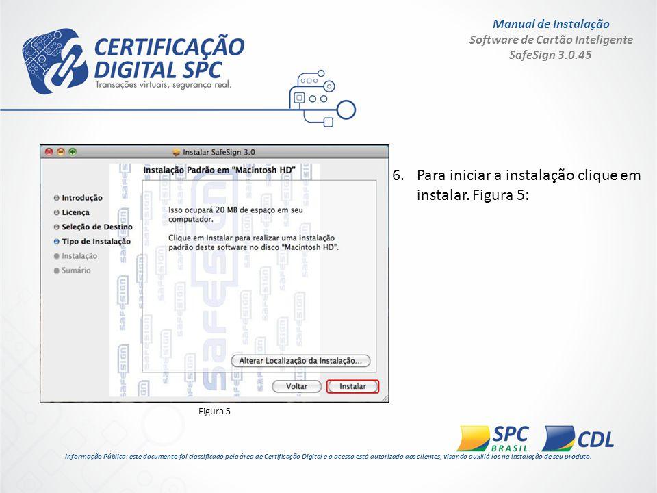 Manual de Instalação Software de Cartão Inteligente SafeSign 3.0.45 7.Aguarde a conclusão da instalação.