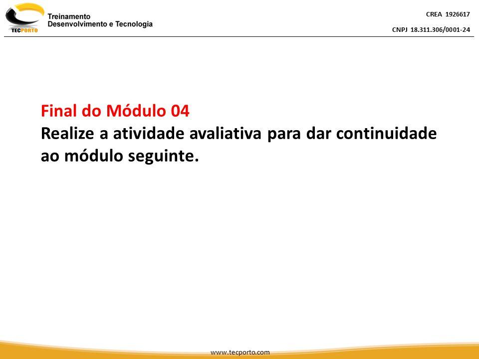 CREA 1926617 CNPJ 18.311.306/0001-24 CREA 1926617 CNPJ 18.311.306/0001-24 CREA 1926617 CNPJ 18.311.306/0001-24 www.tecporto.com Final do Módulo 04 Rea