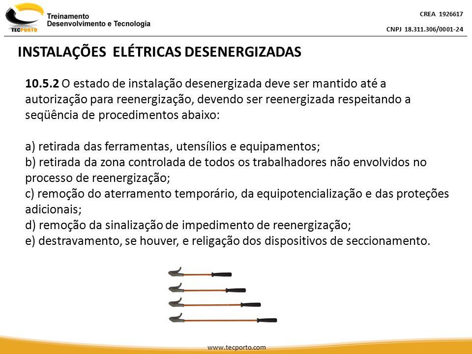 CREA 1926617 CNPJ 18.311.306/0001-24 CREA 1926617 CNPJ 18.311.306/0001-24 CREA 1926617 CNPJ 18.311.306/0001-24 www.tecporto.com Do Anexo I – Distâncias de Segurança OS RAIOS DE DELIMITAÇÃO DE ZONAS DE RISCO, CONTROLADA E LIVRE ESTÃO NA TABELA DO ANEXO II – NR10 (Assista vídeo 01)