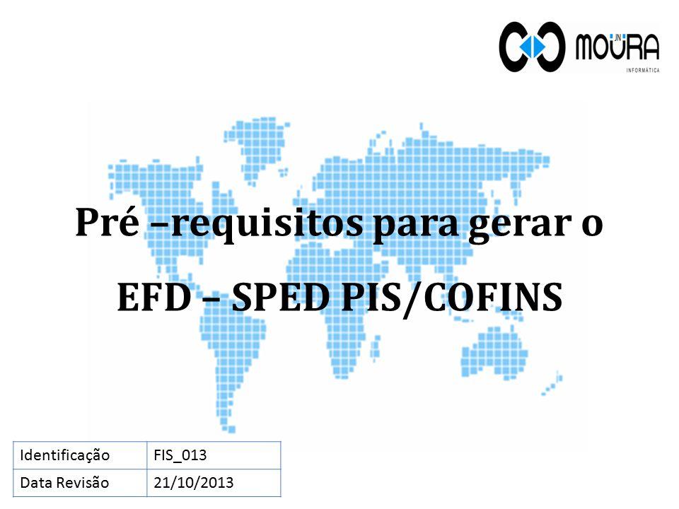 Objetivos: O texto explica todos os procedimentos que devem ser previamente realizados no sistema para que seja possível gerar os arquivos do SPED-PIS/COFINS.