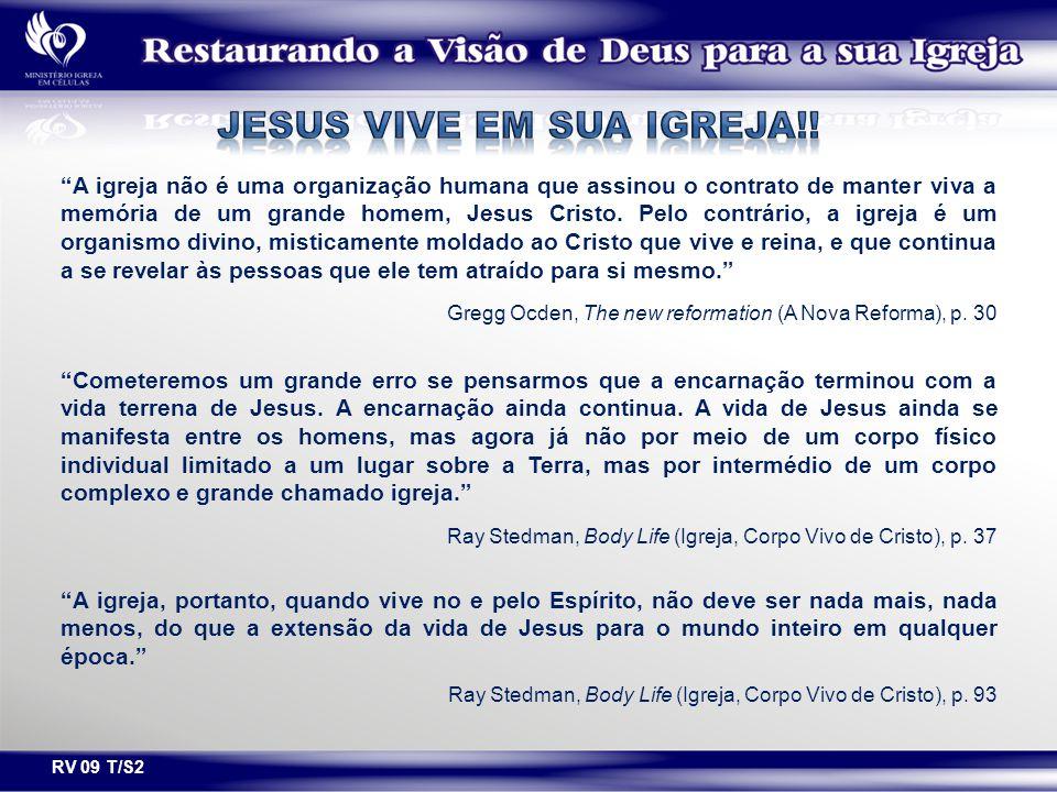 """RV 09 T/S2 """"Cometeremos um grande erro se pensarmos que a encarnação terminou com a vida terrena de Jesus. A encarnação ainda continua. A vida de Jesu"""