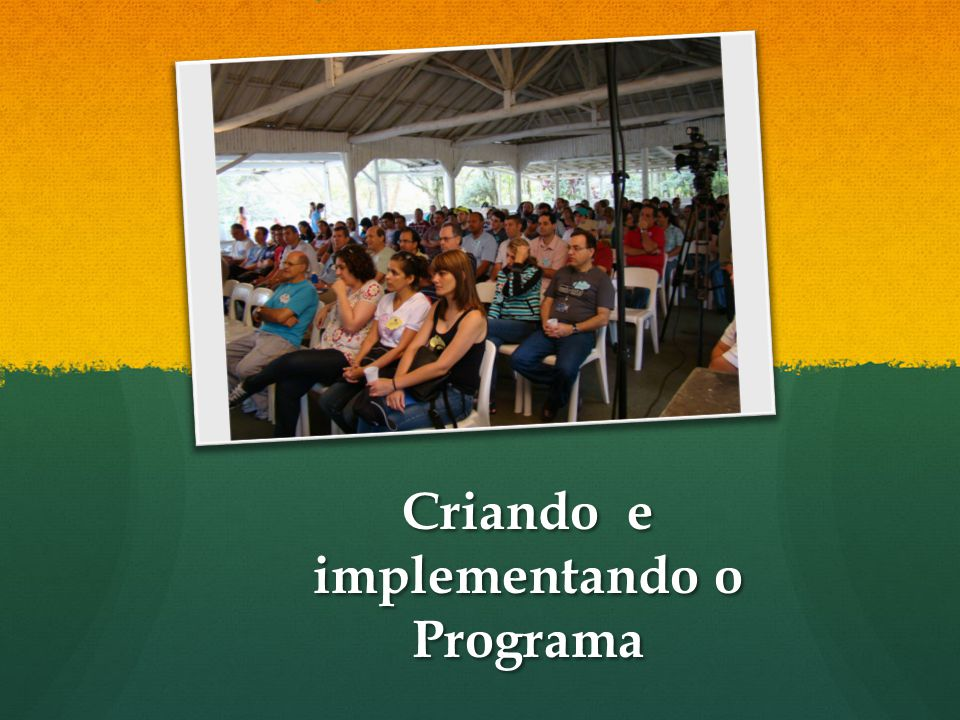 Criando e implementando o Programa