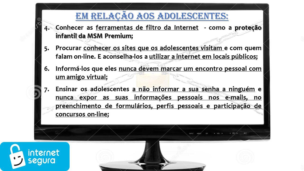 proteção infantil da MSM Premium 4.Conhecer as ferramentas de filtro da Internet - como a proteção infantil da MSM Premium; 5.Procurar conhecer os sit