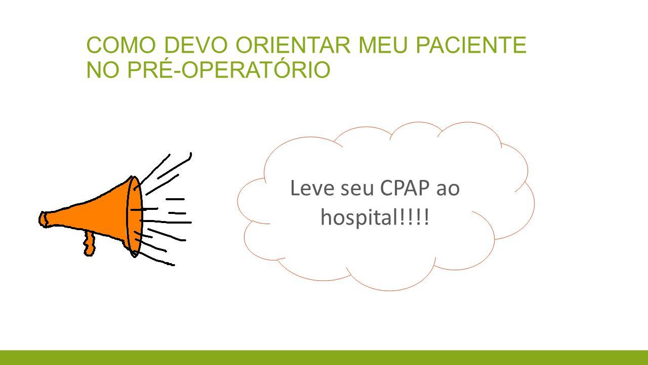 Leve seu CPAP ao hospital!!!!