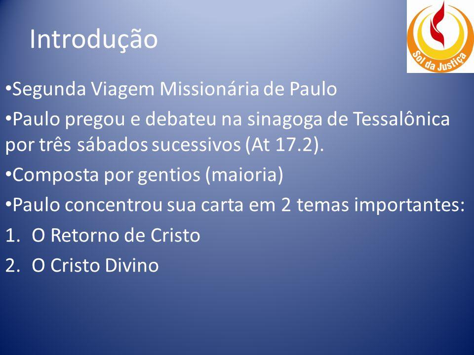 Introdução Segunda Viagem Missionária de Paulo Paulo pregou e debateu na sinagoga de Tessalônica por três sábados sucessivos (At 17.2).