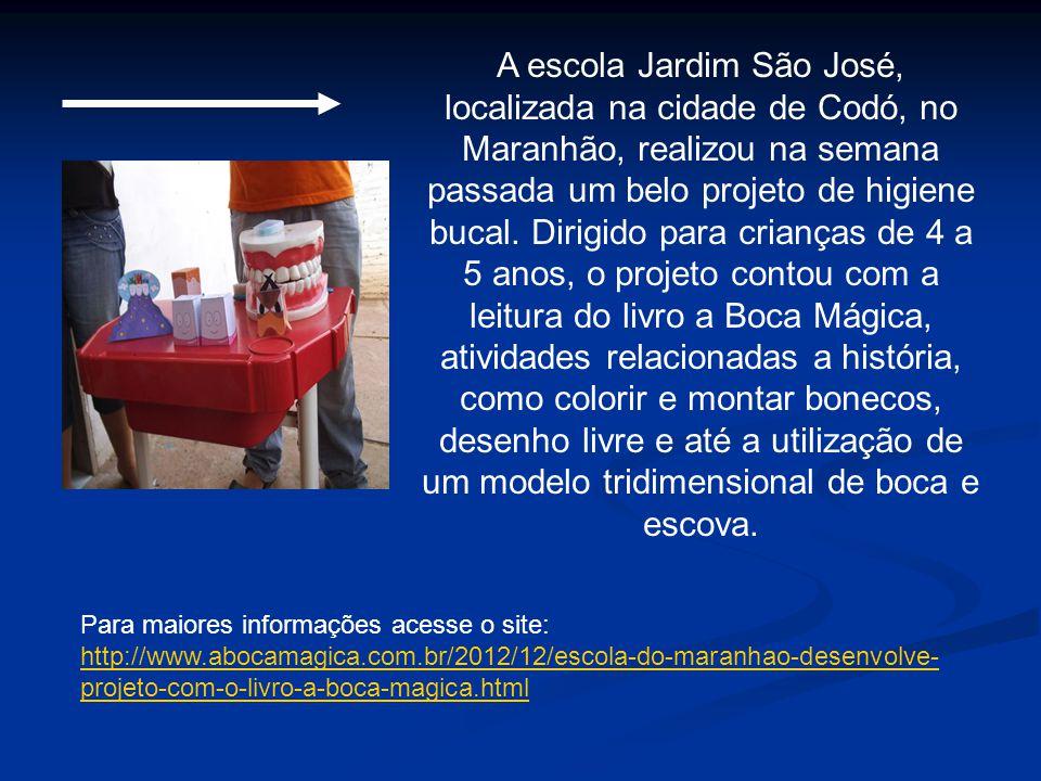 Para maiores informações acesse o site: http://www.abocamagica.com.br/2012/12/escola-do-maranhao-desenvolve- projeto-com-o-livro-a-boca-magica.html ht