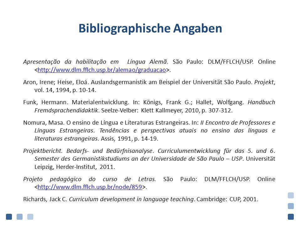 Bibliographische Angaben Apresentação da habilitação em Língua Alemã. São Paulo: DLM/FFLCH/USP. Online.http://www.dlm.fflch.usp.br/alemao/graduacao Ar