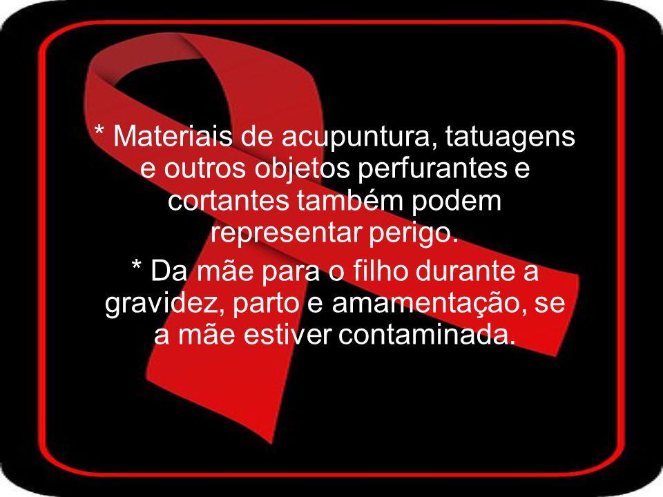 NÃO HÁ RISCO DE SE PEGAR AIDS 1 - No beijo social, abraços e apertos de mão.