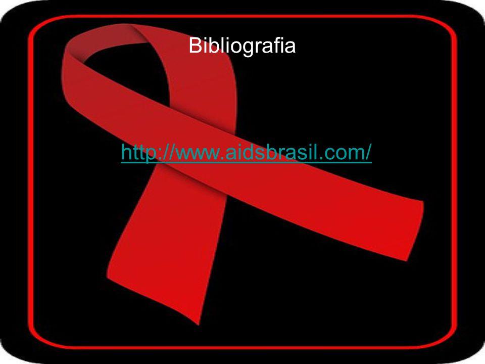 Bibliografia http://www.aidsbrasil.com/
