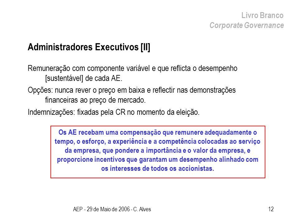AEP - 29 de Maio de 2006 - C. Alves12 Administradores Executivos [II] Remuneração com componente variável e que reflicta o desempenho [sustentável] de