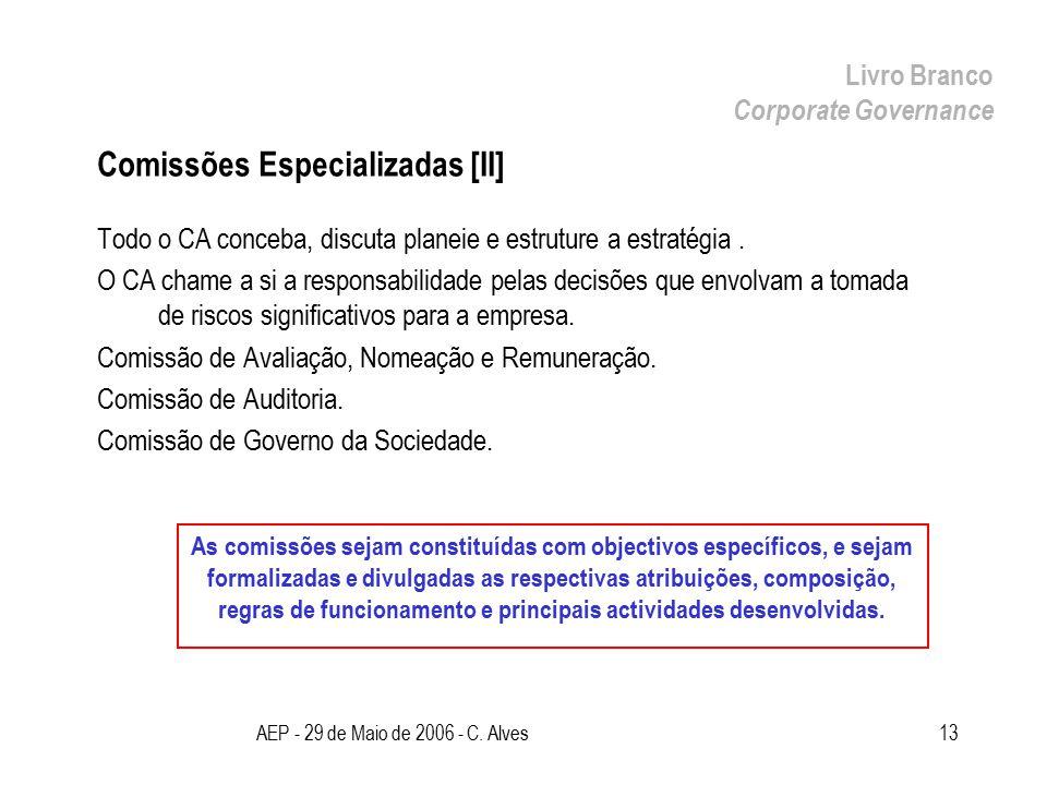 AEP - 29 de Maio de 2006 - C. Alves13 Comissões Especializadas [II] Todo o CA conceba, discuta planeie e estruture a estratégia. O CA chame a si a res