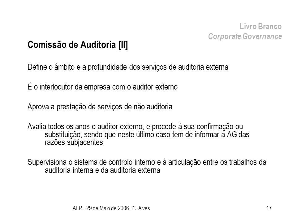 AEP - 29 de Maio de 2006 - C. Alves17 Comissão de Auditoria [II] Define o âmbito e a profundidade dos serviços de auditoria externa É o interlocutor d