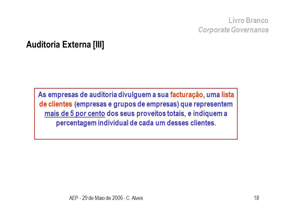 AEP - 29 de Maio de 2006 - C. Alves18 Auditoria Externa [III] Livro Branco Corporate Governance As empresas de auditoria divulguem a sua facturação, u