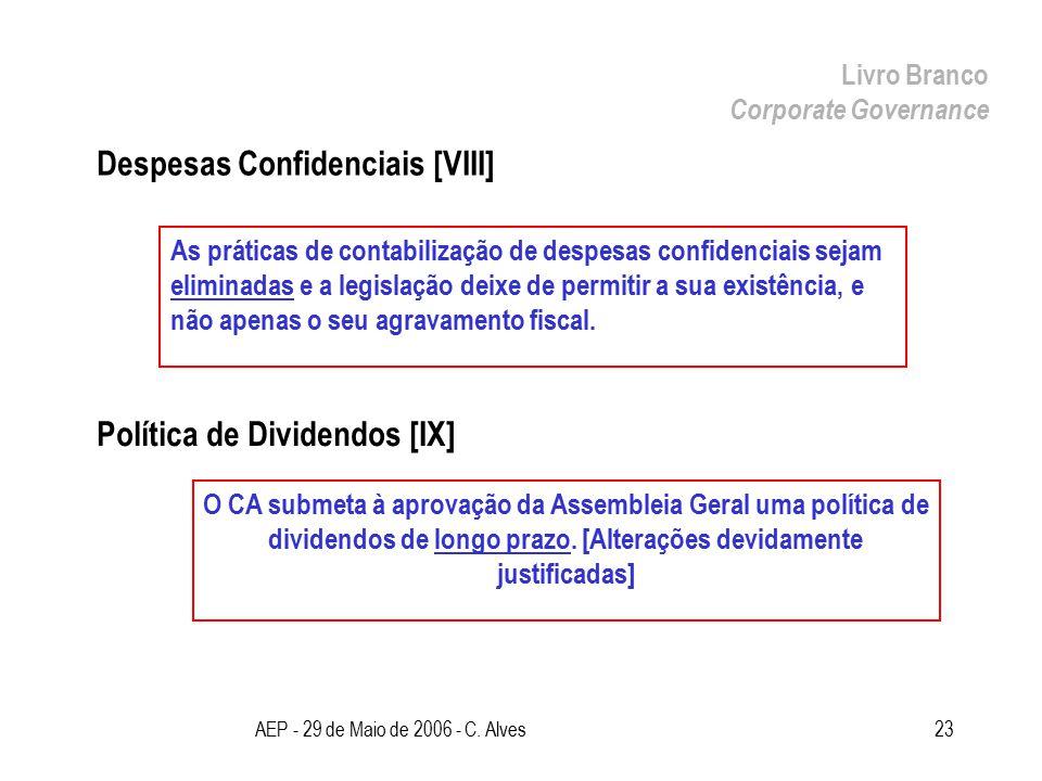 AEP - 29 de Maio de 2006 - C. Alves23 Despesas Confidenciais [VIII] Livro Branco Corporate Governance As práticas de contabilização de despesas confid